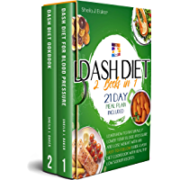 Dash Diet: 2 books in 1: Learn How to Naturally Lower Your Blood Pressure and Lose Weight with an Easy-To-Follow Guide…