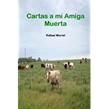 Cartas a mi Amiga Muerta (Spanish Edition) Aug 25, 2013