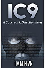 IC9: A Cyberpunk Detective Story Kindle Edition