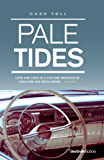 Pale Tides - a novel: Based on a true story, A gripping biographical Christian story of a journey of love and loss in a culture seduced by legalism and secularism.