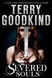 Severed Souls: A Richard and Kahlan Novel (Sword of Truth Book 14)