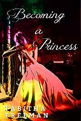Becoming A Princess (The Princess Interviews, Volume I) (The Princess Series Book 1) Kindle Edition