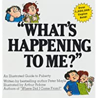 """What's Happening to Me? : An Illustrated Guide to Puberty"""