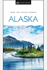 DK Eyewitness Alaska (Travel Guide) Kindle Edition