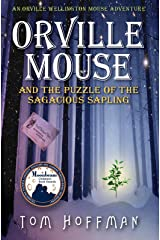 Orville Mouse and the Puzzle of the Sagacious Sapling (Orville Wellington Mouse Book 5) Kindle Edition