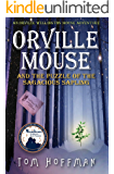 Orville Mouse and the Puzzle of the Sagacious Sapling (Orville Wellington Mouse Book 5)