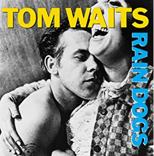 Rain Dogs. Rain Dogs. Tom Waits