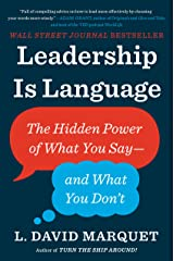 Leadership Is Language: The Hidden Power of What You Say--and What You Don't Kindle Edition