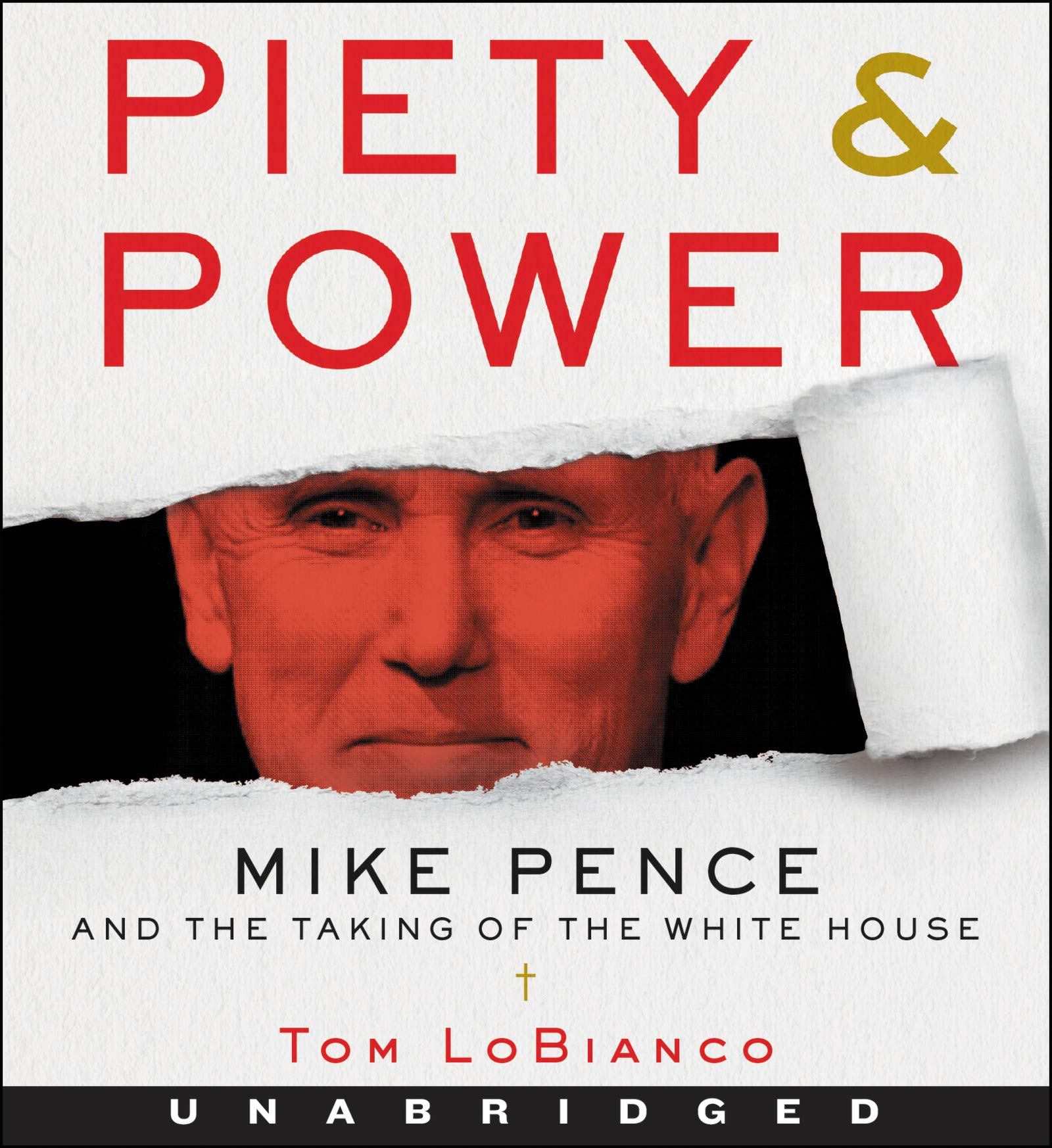 Piety Power Cd Mike Pence And The Taking Of The White House Lobianco Tom Griffith Kaleo 9780062894700 Amazon Com Books