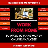 Work from Home: 50 Ways to Make Money Online