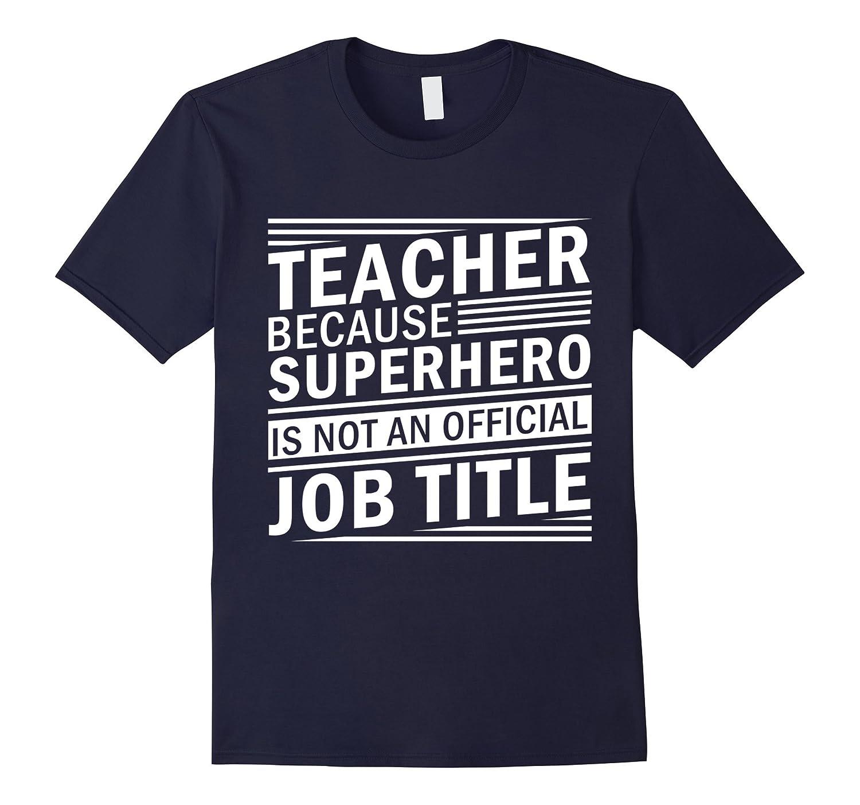 Teacher because superhero is not an official job title shirt-Vaci