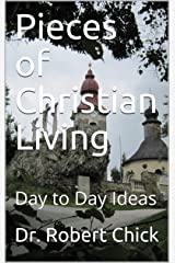 Pieces of Christian Living: Day to Day Ideas Kindle Edition