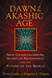 Dawn of the Akashic Age: New Consciousness, Quantum Resonance, and the Future of the World (English Edition)