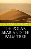 The Polar Bear and the Palm Tree