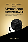 PETIT DICTIONNAIRE DE LA MYTHOLOGIE CONTEMPORAINE