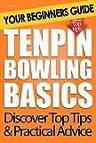 Tenpin Bowling Basics: Your Beginners Guide
