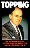 Topping: The Autobiography of the Police Chief in the Moors Murder Case