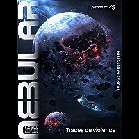 NEBULAR 45 - Traces de violence: Épisode