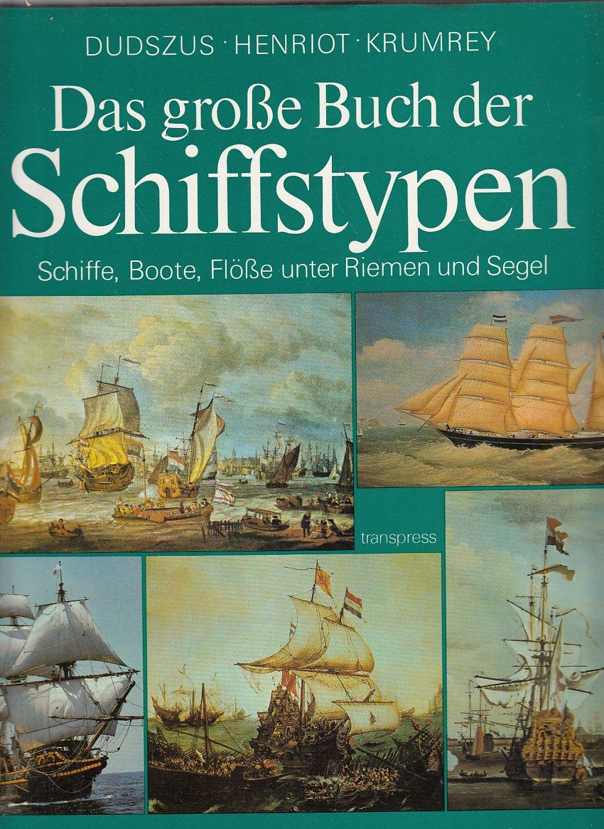 Das große Buch der Schiffstypen I. Sonderausgabe. Schiffe, Boote, Flöße unter Riemen und Segel