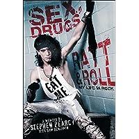 Sex, Drugs, Ratt & Roll: My Life in