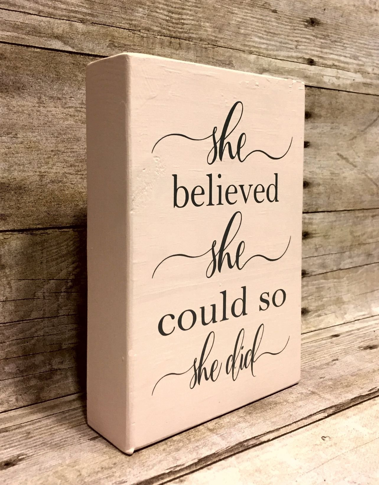 She Believed She Could So She Did Decor / Inspirational Gifts For Girls / 5''x7'' Wood Block Sign / Your Choice Of Colors by The Word Sister (Image #2)