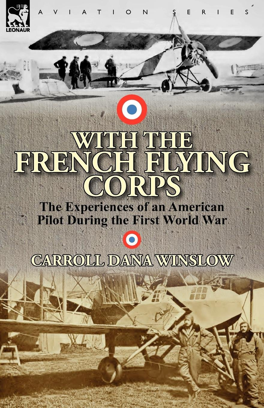 With the French Flying Corps: The Experiences of an American Pilot During the First World War ebook