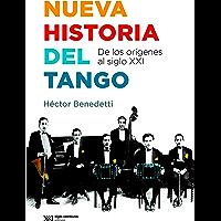 Nueva historia del tango: de los orígenes al siglo XXI (Singular) (Spanish Edition) book cover
