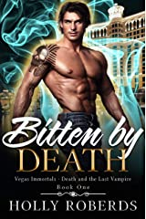Bitten by Death (Vegas Immortals: Death and the Last Vampire Book 1) Kindle Edition