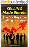 Selling Made Simple - The Six Keys to Selling Success