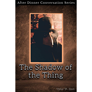 The Shadow of the Thing: After Dinner Conversation Short Story Series