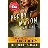 The Case of the Lonely Heiress (The Perry Mason Mysteries Book 2)