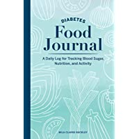 Diabetes Food Journal: A Daily Log for Tracking Blood Sugar, Nutrition, and Activity