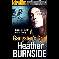 A Gangster's Grip (The Riverhill Trilogy Book 2)