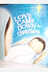 Love Came Down at Christmas Paperback