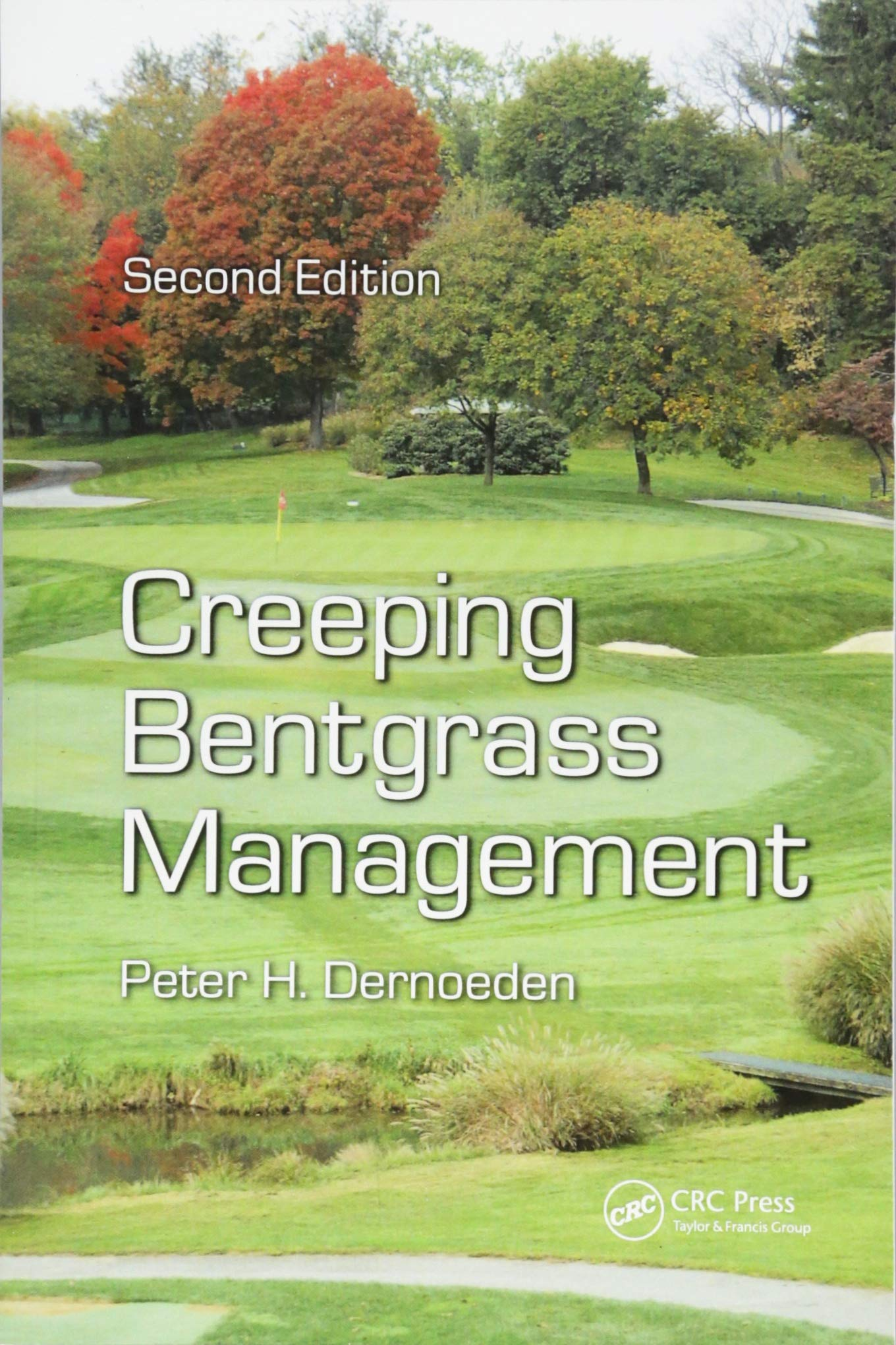 Creeping Bentgrass Management by CRC Press