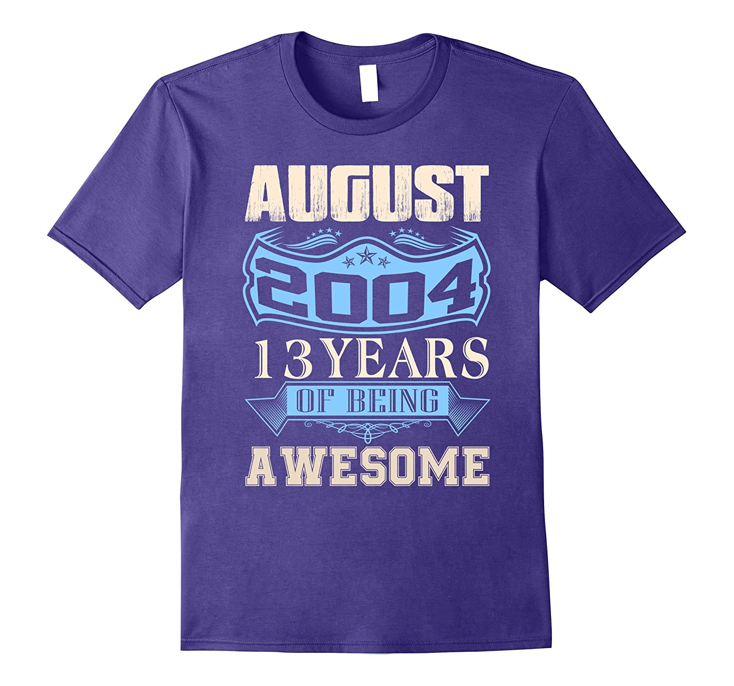 13 years of being awesome - Born in August 2004 Tshirt-TH