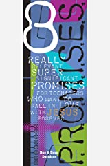 8 P.R.O.M.I.S.E.S.: Really Relevant Super Significant Promises for Teenagers Who Want to Fall in Love with Jesus Forever Paperback