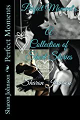 Perfect Moments: A collection of Short Stories Kindle Edition