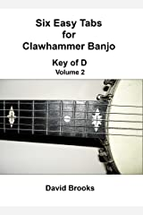 Six Easy Clawhammer Banjo Tabs - Key of D, Volume 2 Kindle Edition