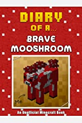Diary of a Brave Mooshroom [An Unofficial Minecraft Book] (Crafty Tales Book 13) Kindle Edition