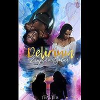 Delirium: Erupção Solar (Livro 2)