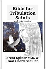 Bible for Tribulation Saints: 9-16-12 to 12-26-12 Kindle Edition