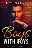 Boys with Toys Book 1: M/M Romance