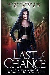 Last Chance: A SkinWalker Novel #3: A DarkWorld Series (DarkWorld: SkinWalker) Kindle Edition