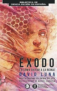 Éxodo (o cómo salvar a la reina) (Spanish Edition)