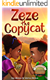 Zeze the Copycat: A Heartwarming Rhyming Book for Kids about Being Yourself and Individuality [Illustrated Elementary…