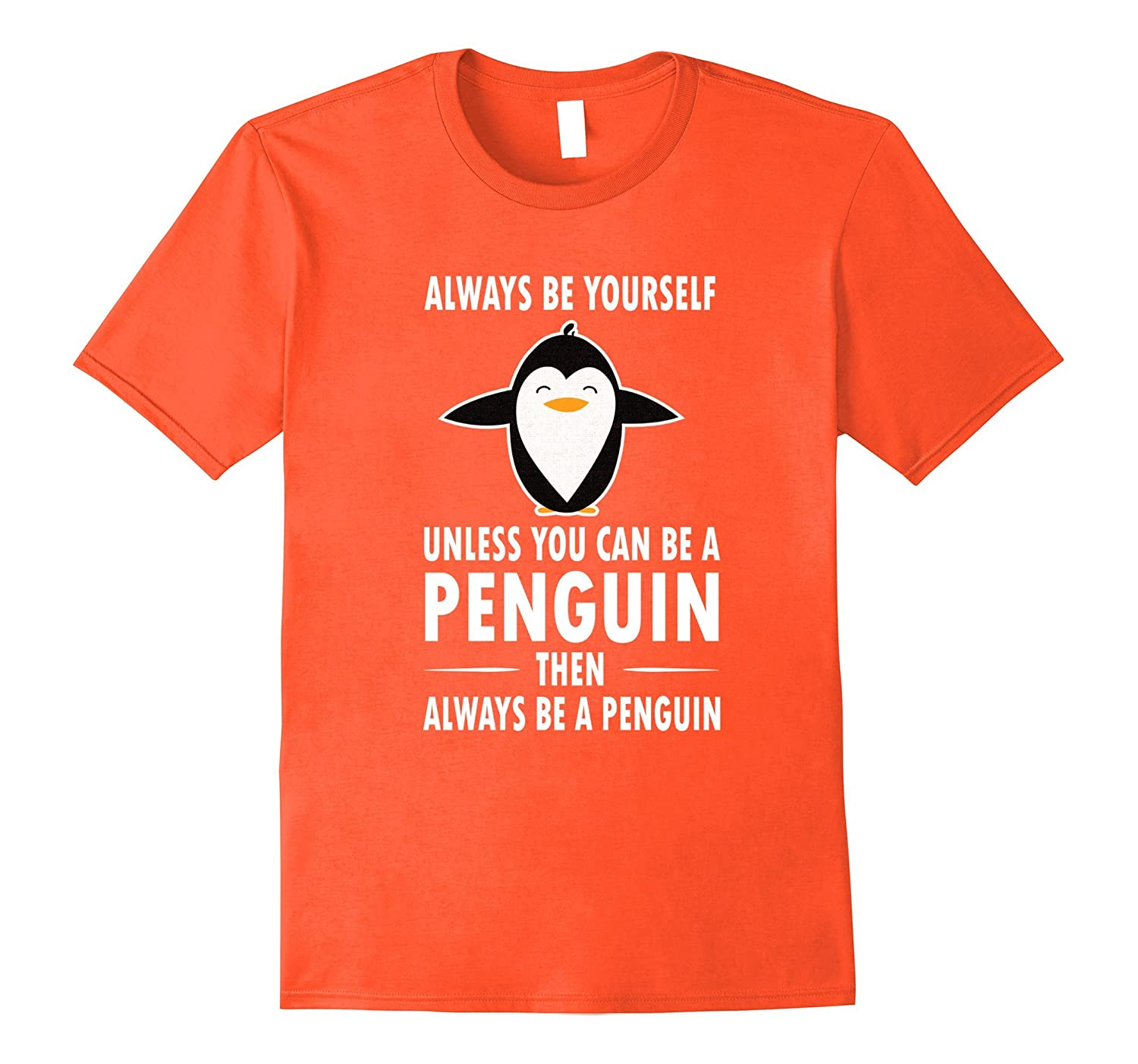 Funny Penguin Things Saying Always Be Yourself