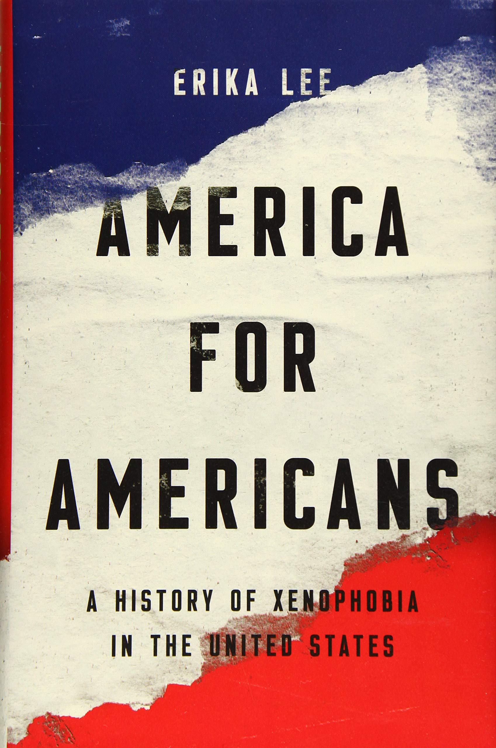 America for Americans: A History of Xenophobia in the United ...