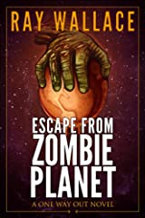 Escape from Zombie Planet: A One Way Out Novel Kindle Edition