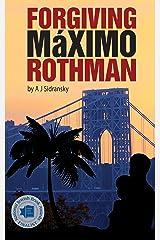 Forgiving Maximo Rothman Kindle Edition